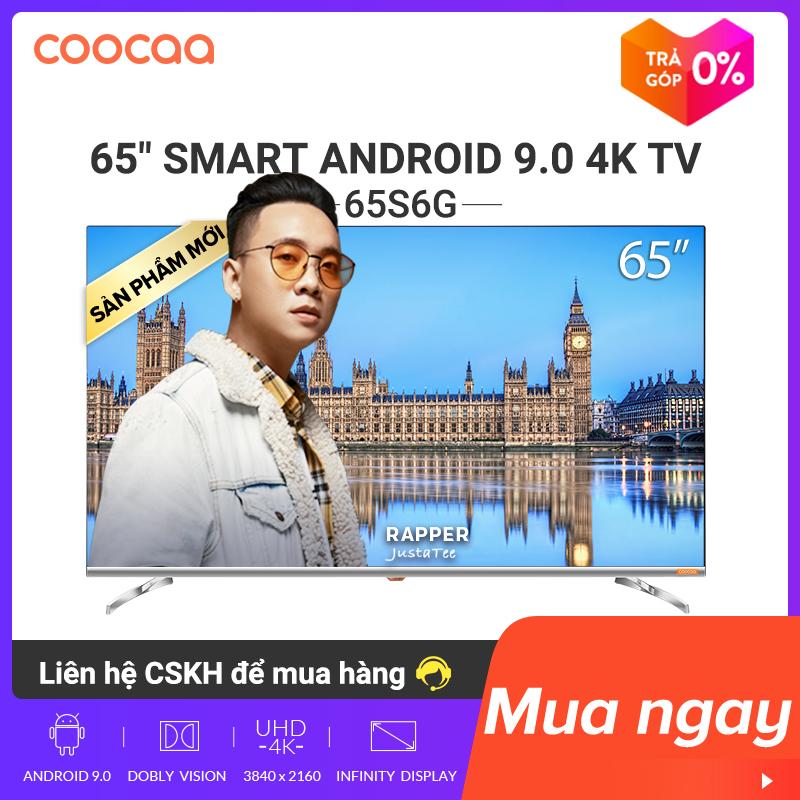 [SẢN PHẨM MỚI] SMART TV 4K UHD Coocaa 65 inch - Android 9.0 TV- Wifi - viền mỏng - Model 65S6G - tivi giá rẻ Chân viền kim loại