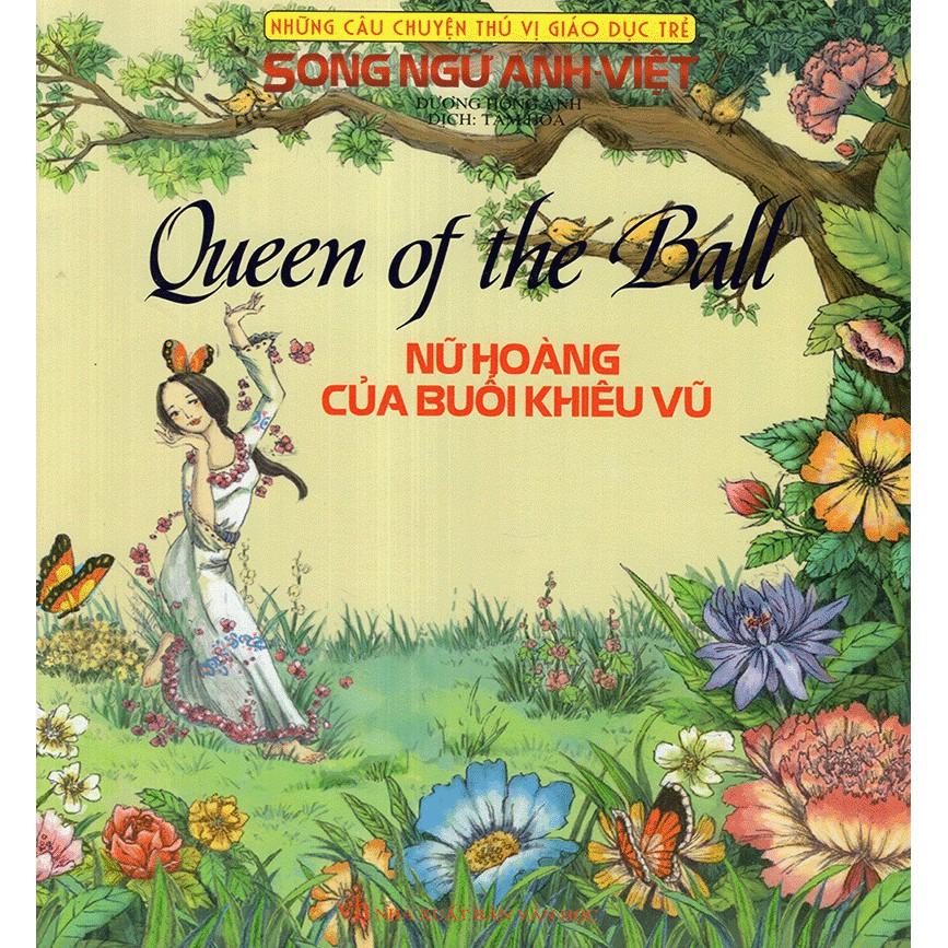Những Câu Chuyện Thú Vị Giáo Dục Trẻ – Nữ Hoàng Của Buổi Khiêu Vũ (Song Ngữ Anh – Việt)