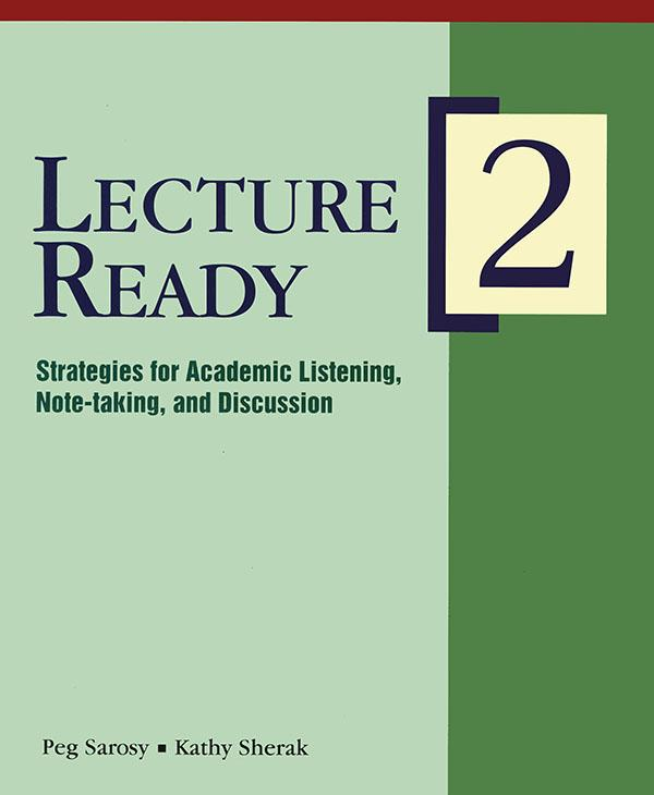 Lecture Ready 2 - Strategies for Academic Listening, Note-taking, and Discussion - Peg Sarosy & Kathy Sherak (kèm 2 CD)