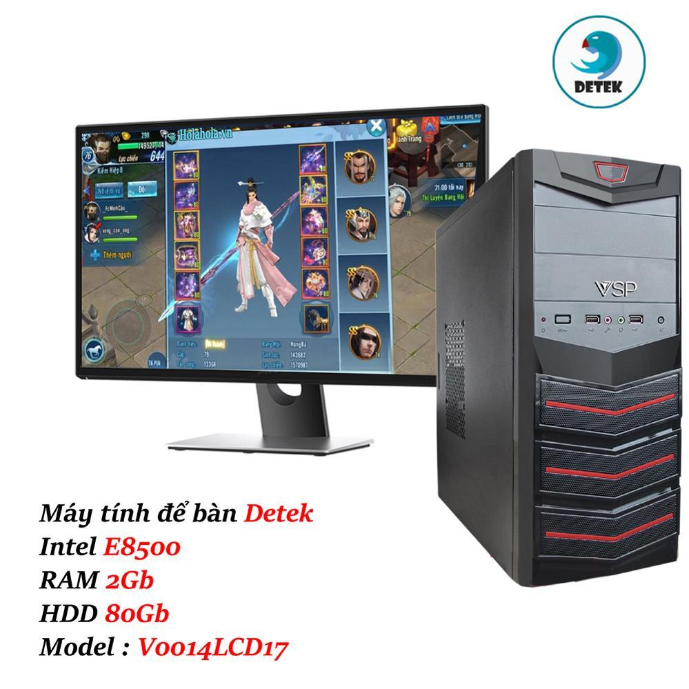 Máy tính để bàn Detek - Intel E8500 RAM 2Gb HDD 80Gb Model : V0014