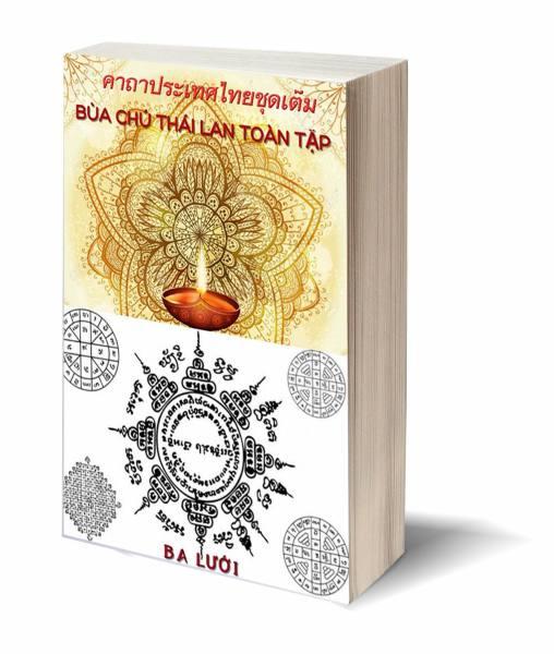 Mua Bua Chú Thái Lan Toàn Tập (Bùa Và Ngải Thái Lan Bí Truyền) - Thầy Ba Lưới
