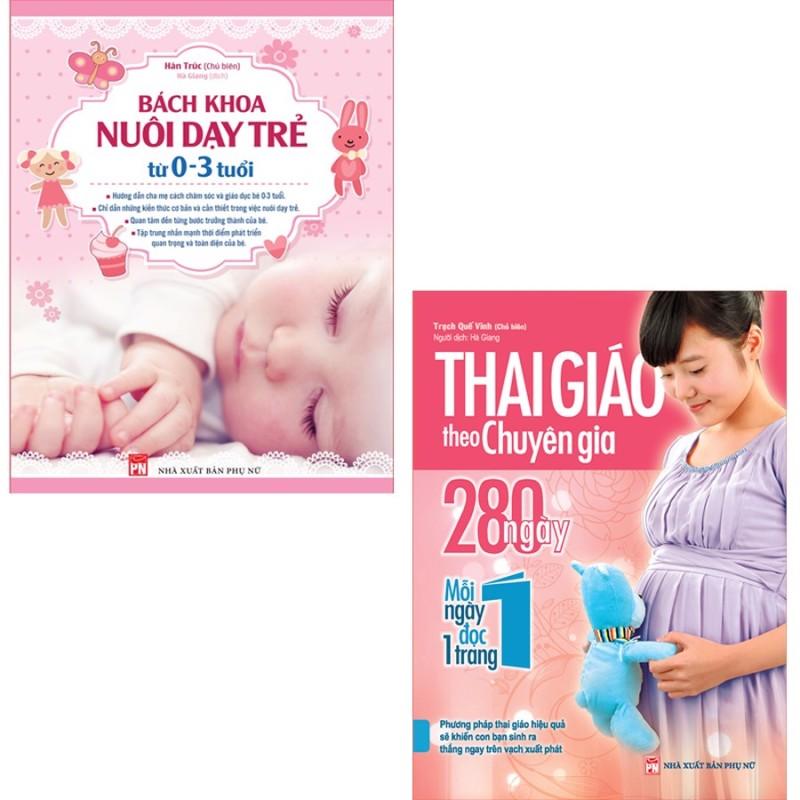 Sách: Combo Thai Giáo Theo Chuyên Gia + Bách Khoa Nuôi Dạy Trẻ Từ 0-3 Tuổi