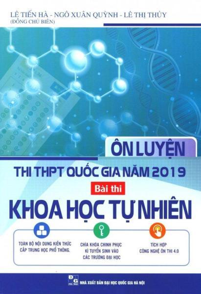 Mua Ôn Luyện Thi THPT Quốc Gia Năm 2019 Bài Thi Khoa Học Tự Nhiên - Nhiều tác giả