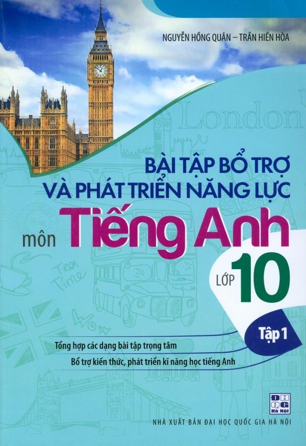 Mua Bài Tập Bổ Trợ Và Phát Triển Năng Lực Môn Tiếng Anh Lớp 10 - Tập 1