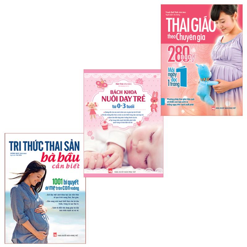 Sách: Combo Tri Thức Thai Sản + Thai Giáo Theo Chuyên Gia + Bách Khoa Nuôi Dạy Trẻ Từ 0-3