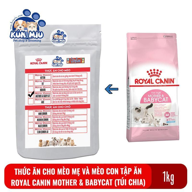 Thức ăn cho mèo mẹ và mèo con tập ăn Royal Canin Mother and BabyCat Túi zip 1kg (chia từ túi 4kg)