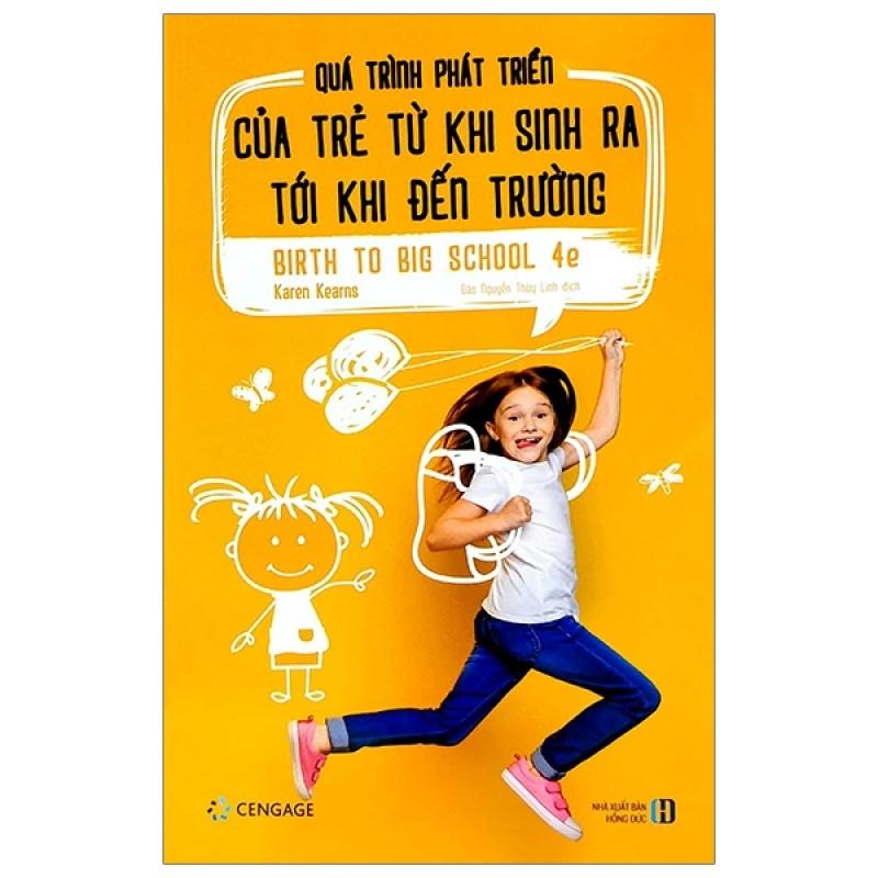Fahasa - Quá Trình Phát Triển Của Trẻ Từ Khi Sinh Ra Tới Khi Đến Trường - Birth To Big School 4e