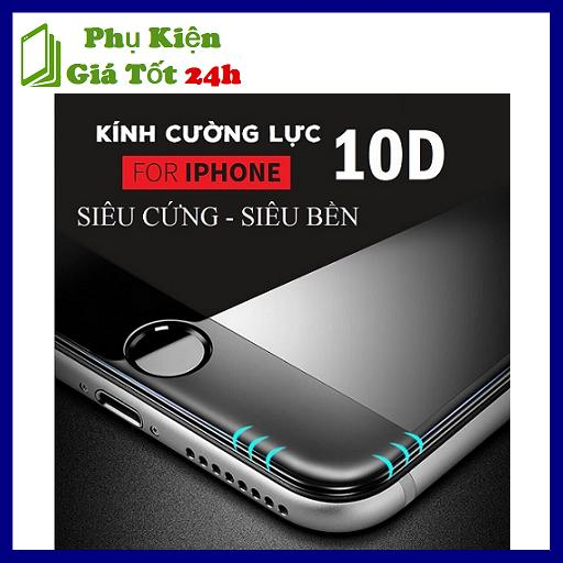 Kính Cường Lực 10D Full Màn Cho Iphone 6/6S/7/8/Plus/X - Siêu Bền