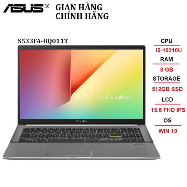Bảng giá Laptop ASUS VivoBook S533FA-BQ011T i5-10210U | 8GB | 512GB | Intel UHD Graphics | 15.6 FHD | Win 10 - Chính hãng Phong Vũ