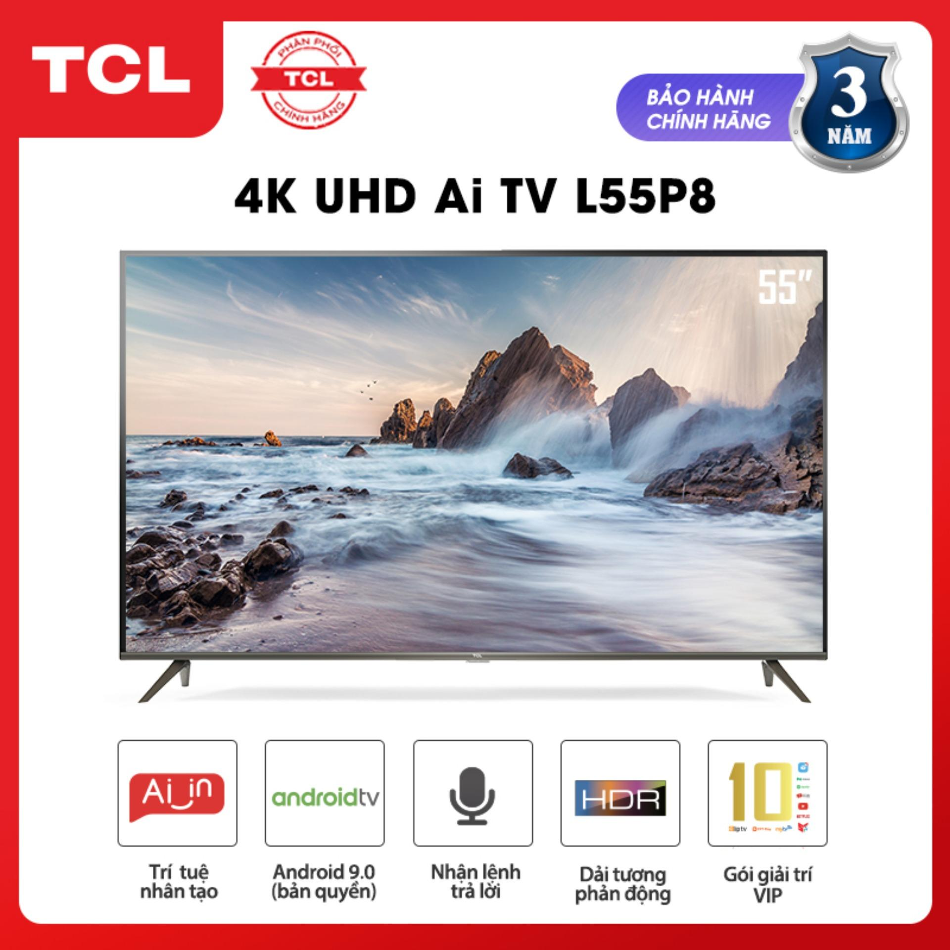 Bảng giá Smart Android 9.0 TV 55 inch TCL 4K UHD wifi - L55P8 - HDR, Micro Dimming, Dolby, Chromecast, T-cast, AI+IN - Tivi giá rẻ chất lượng - Bảo hành 3 năm
