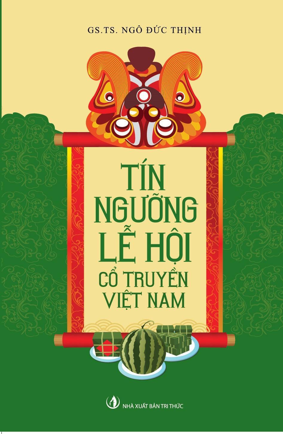 Mua Tín Ngưỡng, Lễ Hội Cổ Truyền Việt Nam