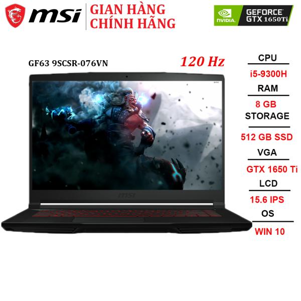 Bảng giá Laptop MSI GF63 Thin 9SCSR-076VN i5-9300H | 8GB | 512GB | GTX 1650 Ti 4GB | 15.6 FHD 120Hz | Win 10 Phong Vũ