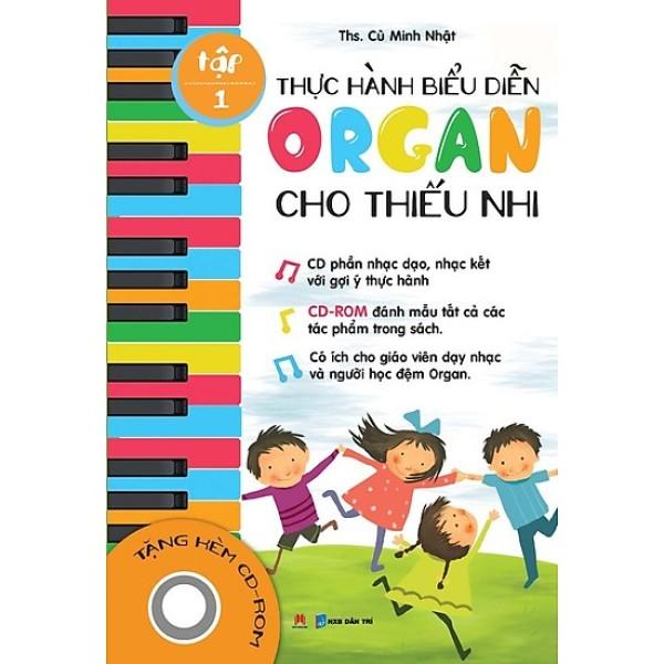 Sách Dạy Đàn - Thực Hành Biểu Diễn Organ Cho Thiếu Nhi – Tập 1, Kèm CD