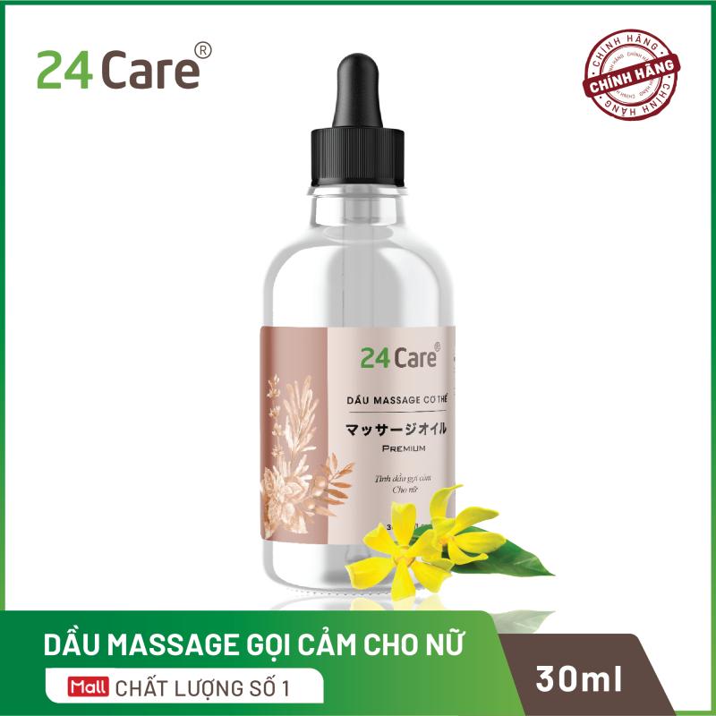 Dầu massage TINH DẦU gợi cảm cho Nam Nữ 24Care 30ml - CHĂM SÓC DA, TĂNG HAM MUỐN nhập khẩu