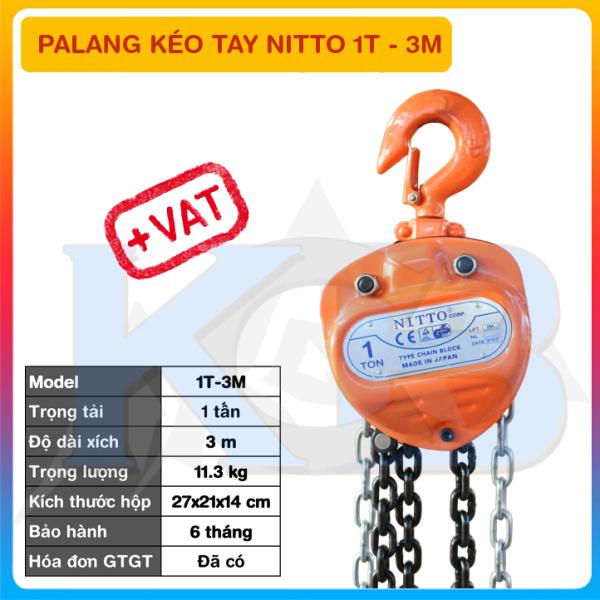 Pa lăng xích kéo tay NITTO 1T-3M (có VAT), hàng chính hãng chất lượng cao, pa lăng kéo, pa lang xích, tó tay, pa lăng tay, tời xích
