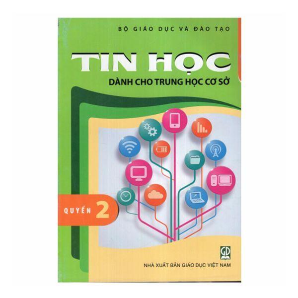 Mua Tin Học - Dành Cho THCS - Quyển 2 - Lớp 7 (Tái Bản 2019) - 9786040184320