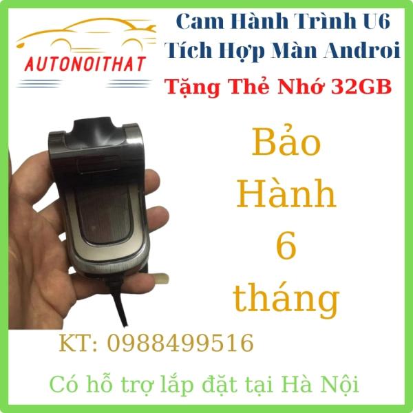 [TẶNG THẺ 32GB] Camera Hành Trình, Camera Hành Trình U6 Tích Hợp Màn Androi Autonoithat. Báo Khoảng Cách Lệch làn Đường. .