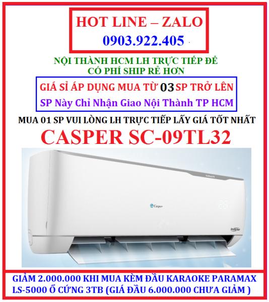 MÁY LẠNH CASPER 1 NGỰA THƯỜNG SC-09TL32 HÀNG CHÍNH HÃNG ( KHÔNG INVERTER )