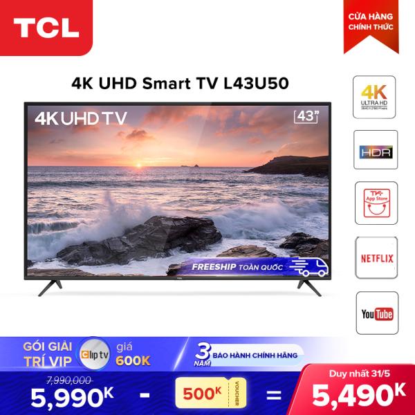 Bảng giá Smart TV 43 inch TCL 4K UHD wifi - L43U50 - HDR, Micro Dimming, Dolby, T-cast - Tivi giá rẻ chất lượng - Bảo hành 3 năm