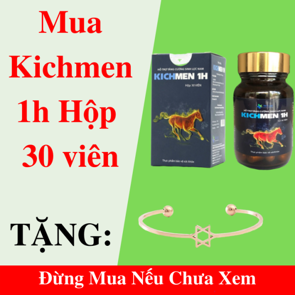 Kichmen 1h 30 viên Uống Tăng Cường Sinh Lý Nam, Bổ Thận, Cường Dương, Chống Xuất Tinh Sớm + Vòng Tay Mạ Vàng Cao Cấp
