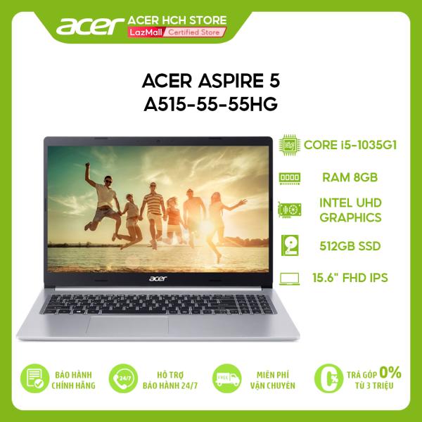 Bảng giá Laptop Acer Aspire 5 A515-55-55HG i5-1035G1 | 8GB | 512GB | Intel UHD Graphics | 15.6 FHD | Win 10 Phong Vũ