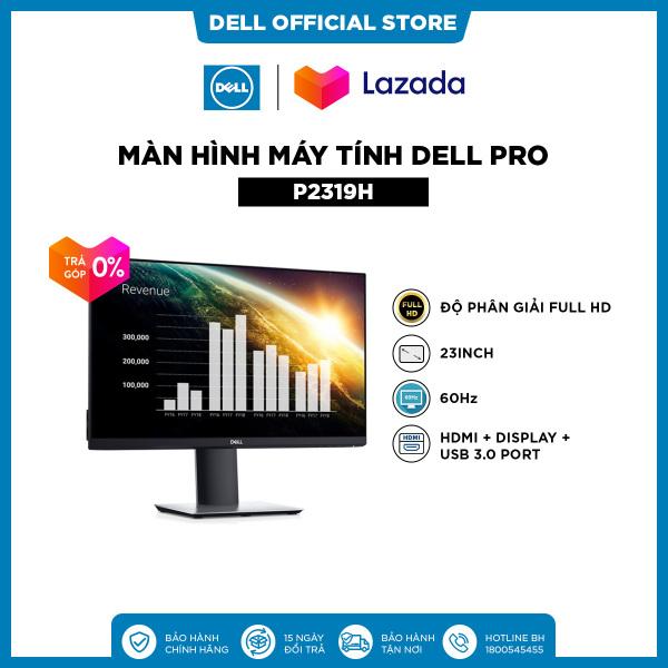 Bảng giá [TRẢ GÓP 0%] Màn Hình Máy Tính Dell Pro P2319H | 23inch | FullHD | IPS | 60Hz | 8ms | HDMI + Display + USB 3.0 Port Phong Vũ