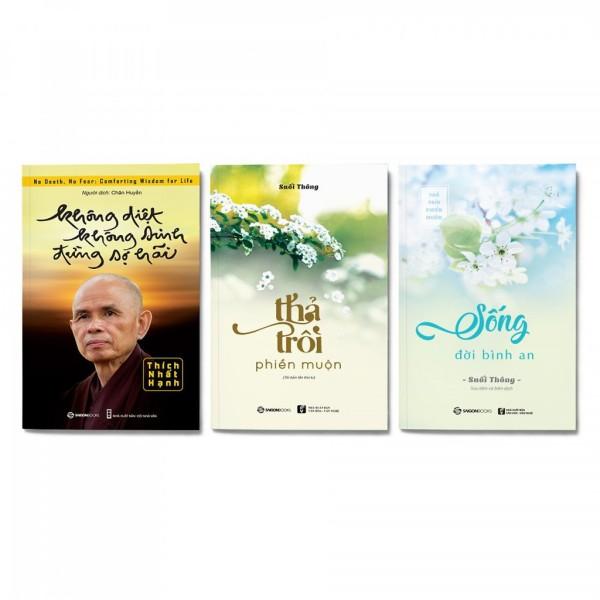 Bộ: Không Diệt Không Sinh Đừng Sợ Hãi + Thả Trôi Phiền Muộn + Sống Đời Bình An (Bộ 3 cuốn)