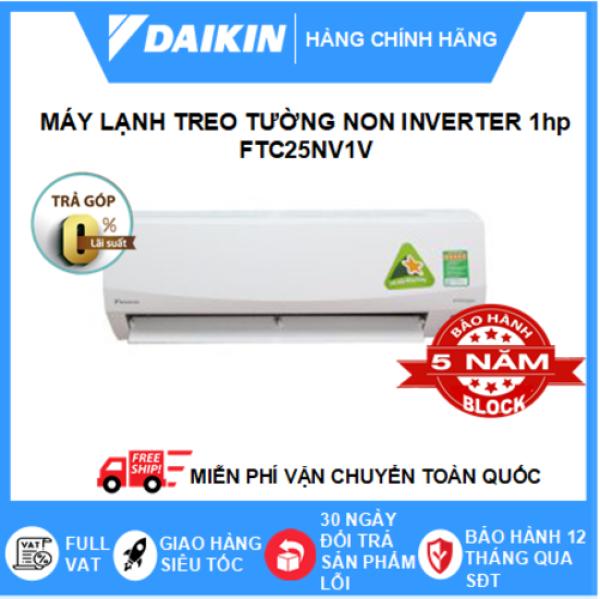 Máy Lạnh Treo Tường FTC25NV1V – 1hp – Daikin 9000btu Non Inverter loại tiêu chuẩn - Gas R32 - Hàng chính hãng - Điện máy SAPHO