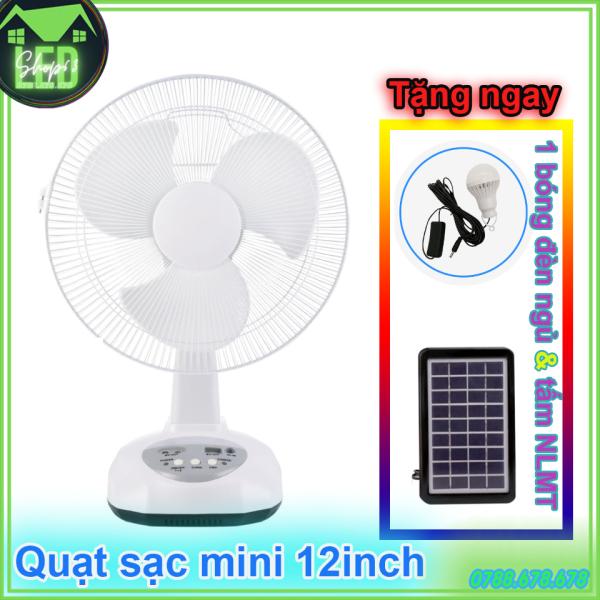 Quạt sạc 12 inch hàng cao cấp 2 chế độ gió - tích hợp ắc quy bên trong (tặng thêm tấm năng lượng mặt trời - tặng thêm 1 bóng đèn có dây - sử dụng 6 tiếng)