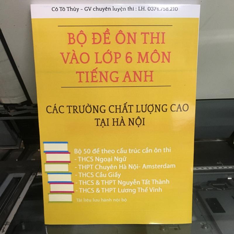 Bộ đề ôn thi vào lớp 6 môn tiếng Anh ( Cô Tô Thủy) - Hanoi bookstore