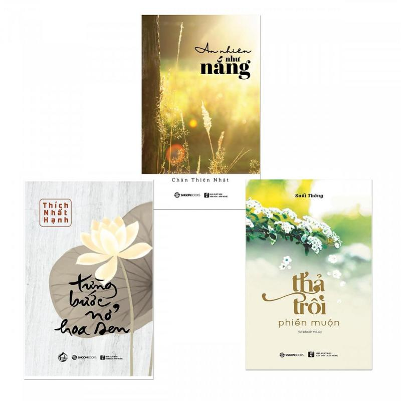 Mua Bộ sách Thả Trôi Phiền Muộn (Tái Bản), Từng bước Nở Hoa Sen, An Nhiên Như Nắng