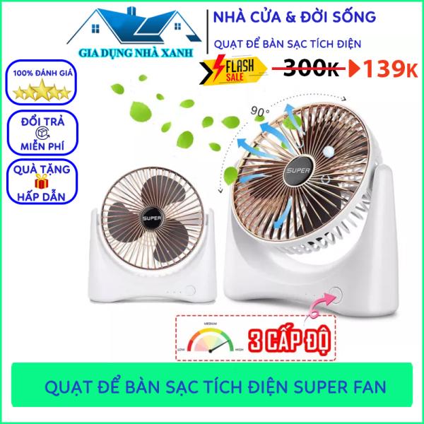 Quạt Mini Để Bàn Sạc Pin Tích Điện Super Fan, Quạt Để Bàn 3 Chế Độ Gió, Tích Hợp Chế Độ Gập Thông Minh, Bảo Hành 12 Tháng Lỗi Đổi Mới