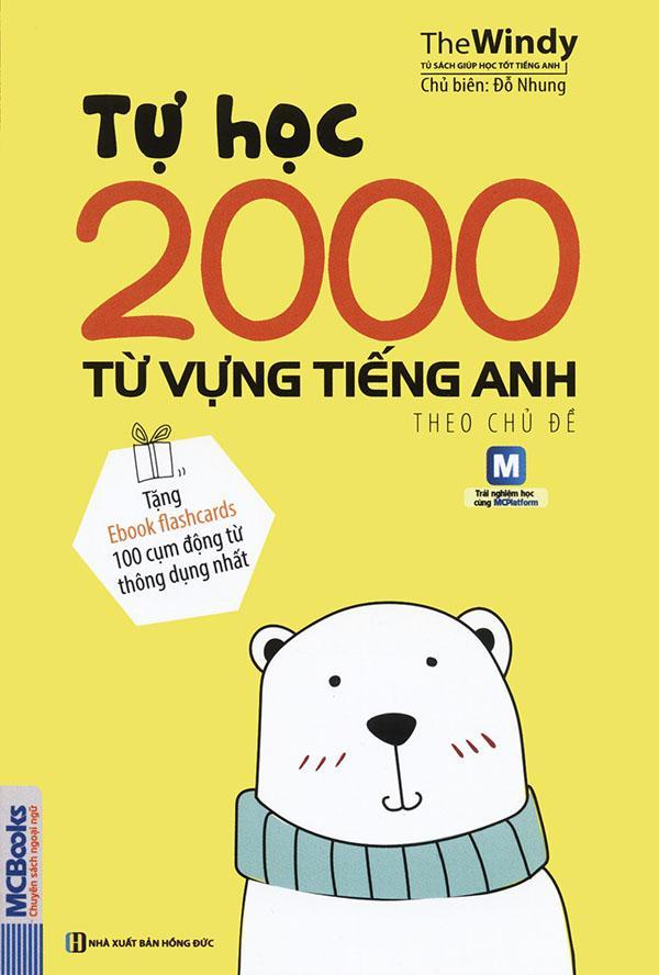 Tự Học 2000 Từ Vựng Tiếng Anh Theo Chủ đề (tặng Ebook Flashcard 100 Cụm động Từ Thông Dụng Nhất) Siêu Khuyến Mãi