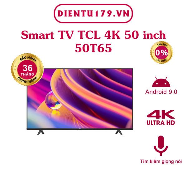 Bảng giá Hàng chính hãng - Smart Tivi TCL 4K 50 inch 50T65