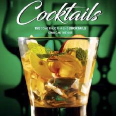 Giá Bán 155 Cong Thức Pha Chế Cocktails Đỉnh Cao Tren Thế Giới Mới Nhất