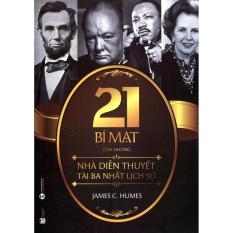 Mua 21 Bí Mật Của Những Nhà Diễn Thuyết Tài Ba Nhất Lịch Sử - James C. Humes