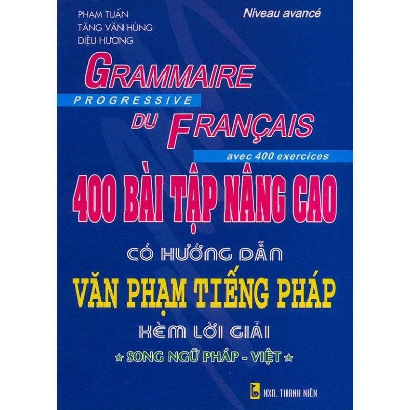 Mua 400 bài tập nâng cao có hướng dẫn văn phạm tiếng Pháp kèm lời giải