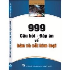 Mua 999 Câu hỏi - Đáp án về hàn và cắt kim loại
