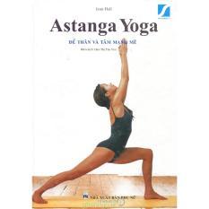 Astanga Yoga Để Thân Và Tâm Mạnh Mẽ By Nhà Sách Khai Trí.
