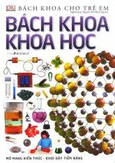 Bán Bach Khoa Cho Trẻ Em Bach Khoa Khoa Học Nhiều Tac Giả Nguyễn Thị Minh Nguyệt Trực Tuyến Trong Hà Nội