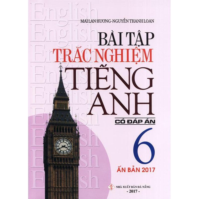 Mua Bài tập trắc nghiệm tiếng Anh lớp 6 - Có đáp án - Mai Lan Hương (Ấn bản 2017)