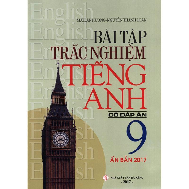 Mua Bài tập trắc nghiệm tiếng Anh lớp 9 - Có đáp án - Mai Lan Hương (Ấn bản 2017)