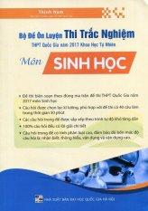Bộ Đề On Luyện Thi Trắc Nghiệm Thpt Quốc Gia Năm 2017 Khoa Học Tự Nhien Mon Sinh Học Thịnh Nam Hồ Chí Minh Chiết Khấu