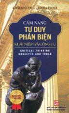 Mua Cẩm Nang Tư Duy Phản Biện - Richard Paul,Linda Elder,Nhiều dịch giả
