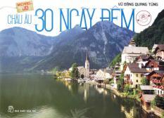 Mua Châu Âu 30 Ngày Đêm - Vũ Đặng Quang Tùng