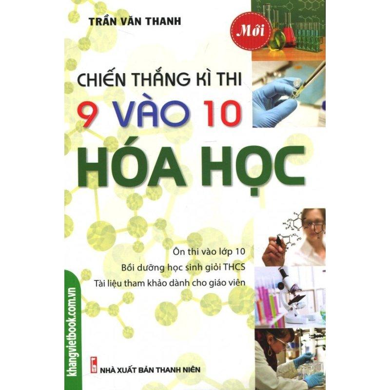 Mua Chiến Thắng Kì Thi 9 Vào 10 Hóa Học - Trần Văn Thanh