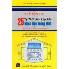 Mua Cơ Điện Tử - Tự Thiết Kế - Lắp Ráp 25 Mạch Điện Thông Minh Chuyên Về Tự Động Hóa Ngôi Nhà