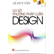 Mua Sách Cơ sở phương pháp luận Design bởi Lê Huy Văn (Bìa mềm)