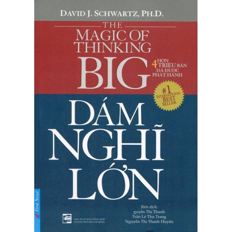 Mua Dám Nghĩ Lớn (Tái Bản 2016) - David J. Schwartz. Ph.D,Nhiều dịch giả