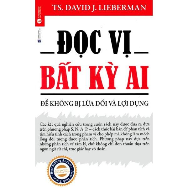 Mua Đọc Vị Bất Kỳ Ai - Để Không Bị Lừa Dối Và Lợi Dụng - David J. Liebermen